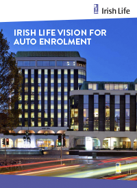 Irish Life vision for Auto-Enrolment